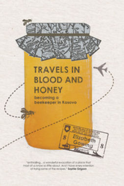 Gowing, Elizabeth - Travels in Blood and Honey, ebook
