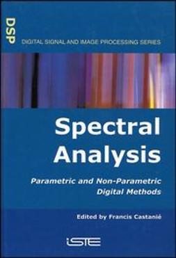 Castanié, Francis - Spectral Analysis: Parametric and Non-Parametric Digital Methods, ebook