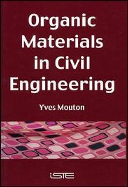 Mouton, Yves - Organic Materials in Civil Engineering, ebook