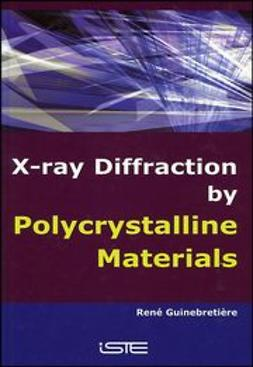Guinebretière, René - X-Ray Diffraction by Polycrystalline Materials, e-bok