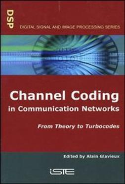 Glavieux, Alain - Channel Coding in Communication Networks: From Theory to Turbocodes, ebook