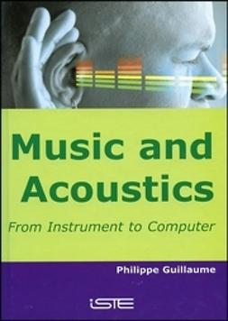 Guillaume, Philippe - Music and Acoustics: From Instrument to Computer, e-bok
