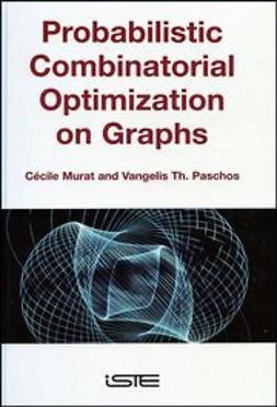 Murat, Cécile - Probabilistic Combinatorial Optimization on Graphs, ebook