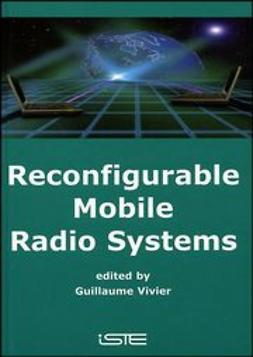 Vivier, Guillaume - Reconfigurable Mobile Radio Systems: A Snapshot of Key Aspects Related to Reconfigurability in Wireless Systems, ebook