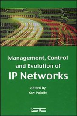 Pujolle, Guy - Management, Control and Evolution of IP Networks, ebook