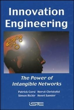 Corsi, Patrick - Innovation Engineering: The Power of Intangible Networks, ebook