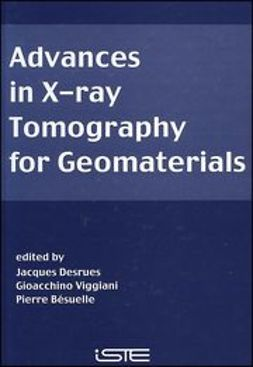 Desrues, Jacques - Advances in X-ray Tomography for Geomaterials, ebook