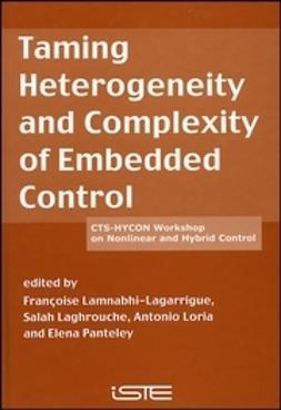 Lamnabhi-Lagarrigu, Françoise - Taming Heterogeneity and Complexity of Embedded Control, ebook