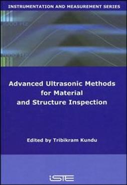 Kundu, Tribikram - Advanced Ultrasonic Methods for Material and Structure Inspection, ebook