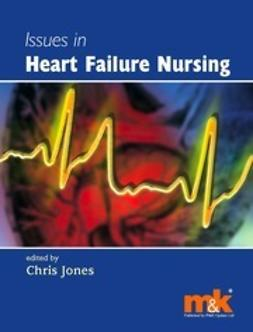 Jones, Chris - Issues in Heart Failure Nursing, e-bok