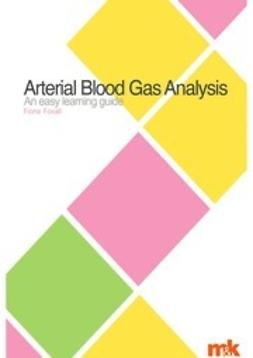 Foxall, Fiona - Arterial Blood Gases: an easy learning guide, e-kirja
