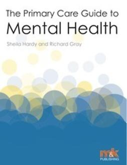 Hardy, Sheila - The Primary Care Guide to Mental Health, ebook