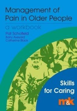 Schofield, Pat - Management of Pain in Older People, e-kirja