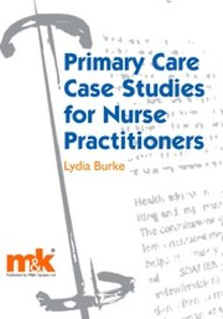Burke, Lydia - Primary Care Case Studies for Nurse Practitioners, ebook