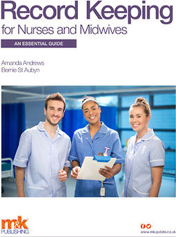 Andrews, Amanda - Record Keeping for Nurses and Midwives: An essential guide, ebook