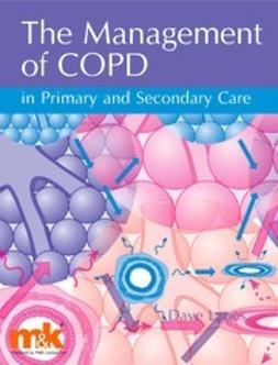 Lynes, David - The Management of COPD in Primary and Secondary Care, ebook