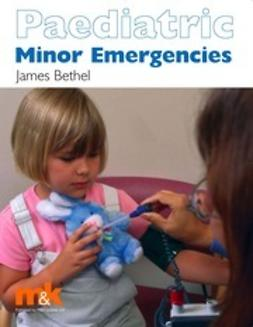 Bethel, James - Paediatric Minor Emergencies, ebook
