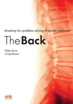 Harris, Professor Philip F - Anatomy for problem solving in sports medicine: The Back, ebook