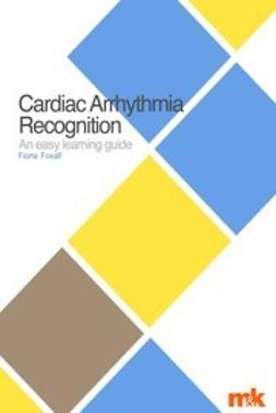 Foxall, Fiona - Cardiac Arrhythmia Recognition: an easy learning guide, ebook