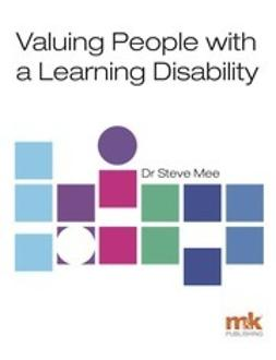 Mee, Steve - Valuing People with a Learning Disability, ebook