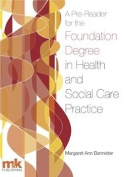 Bannister, Margaret - A Pre-Reader for the Foundation Degree in Health and Social Care Practice, ebook