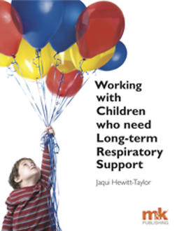 Hewitt-Taylor, Jaqui - Working with Children Who Need Long-term Respiratory Support, ebook