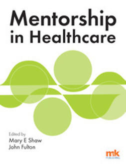 Shaw, Mary - Mentorship in Healthcare, ebook