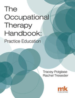Treseder, Rachel - The Occupational Therapy Handbook: Practice Education, ebook