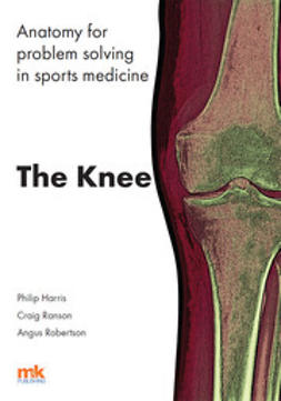 Harris, Prof Philip F - Anatomy for problem solving in sports medicine: The Knee, e-bok