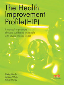 Hardy, Sheila - The Health Improvement Profile: A manual to promote physical wellbeing in people with severe mental illness, e-kirja