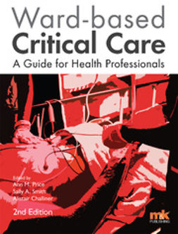 Challiner, Dr Alistair - Ward-based Critical Care: a guide for health professionals, ebook