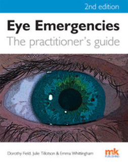 Tillotson, Julie - Eye Emergencies: a practitioner's guide - 2/ed, e-bok