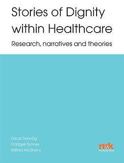McSherry, Professor Wilfred - Stories of Dignity within Healthcare: Research, narratives and theories, ebook