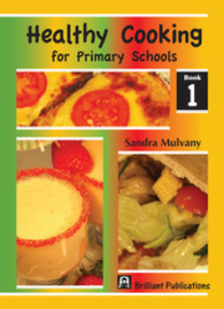 Mulvany, Sandra - Healthy Cooking for Primary Schools, Book 1, ebook