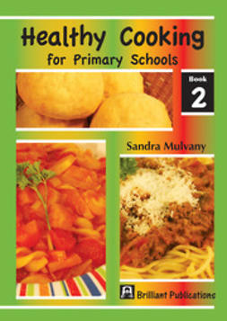 Mulvany, Sandra - Healthy Cooking for Primary Schools, Book 2, ebook