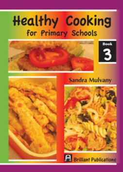 Mulvany, Sandra - Healthy Cooking for Primary Schools, Book 3, ebook