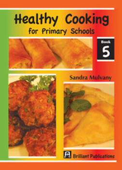 Mulvany, Sandra - Healthy Cooking for Primary Schools, Book 5, ebook