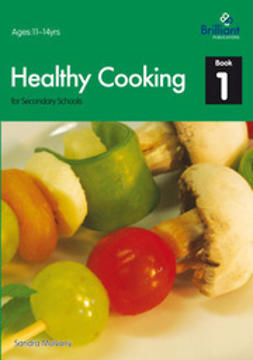 Mulvany, Sandra - Healthy Cooking for Secondary Schools, Book 1, ebook