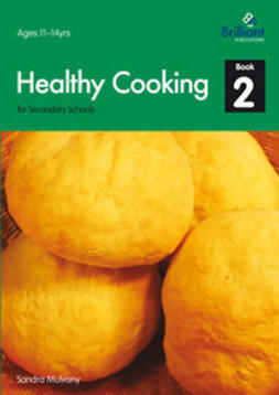 Mulvany, Sandra - Healthy Cooking for Secondary Schools, Book 2, ebook
