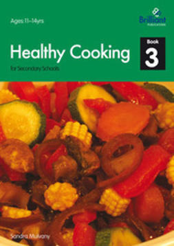 Mulvany, Sandra - Healthy Cooking for Secondary Schools, Book 3, ebook