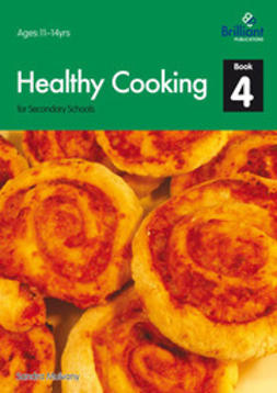 Mulvany, Sandra - Healthy Cooking for Secondary Schools: Book 4, ebook