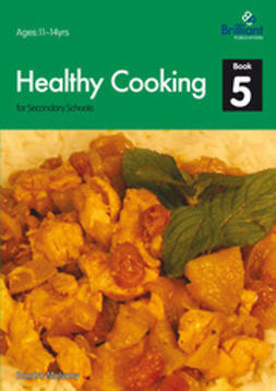 Mulvany, Sandra - Healthy Cooking for Secondary Schools: Book 5, ebook