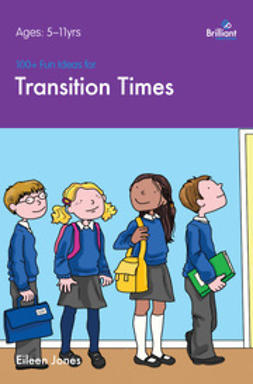 Jones, Eileen - 100+ Fun Ideas for Transition Times, ebook