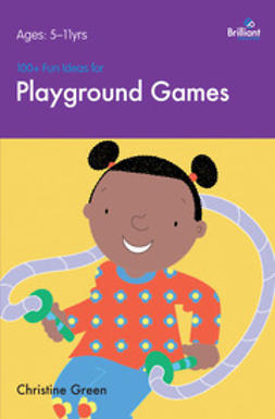 Green, Christine - 100+ Fun Ideas for Playground Games, ebook