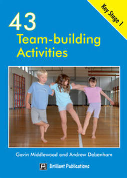 Middlewood, Gavin - 43 Team Building Activities for Key Stage 1, ebook