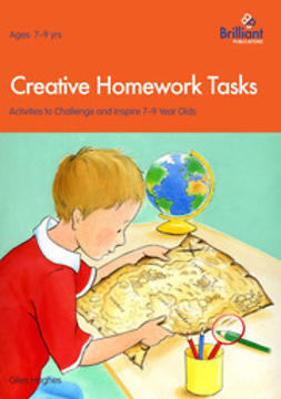 Hughes, Giles - Creative Homework Tasks 7-9 Year Olds, ebook