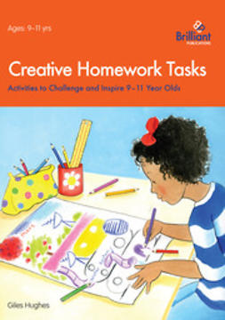 Hughes, Giles - Creative Homework Tasks 9-11 Year Olds, ebook