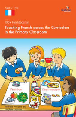 Hannam, Nicolette - 100+ Fun Ideas for Teaching French across the Curriculum, ebook