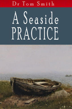 Smith, Tom - A Seaside Practise, ebook