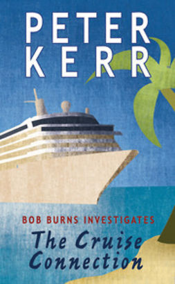 Kerr, Peter - Bob Burns Investigates - The Cruise Connection, ebook
